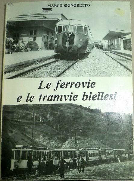 Le ferrovie e le tramvie biellesi Marco Signoretto Calosci Cortona B2C1 å *