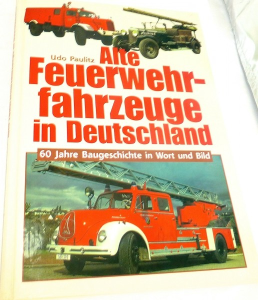 Alte Feuerwehrfahrzeuge in Deutschland, 60 J. Baugeschichte, Udo Paulitz # å
