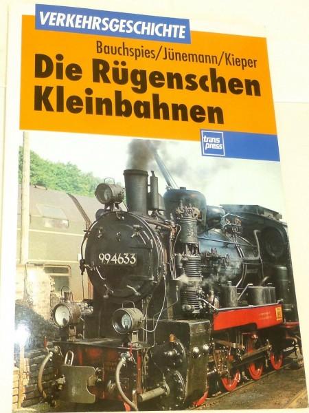 Die Rügenschen Kleinbahnen Bauchspies Jünemann Kieper Transpress å *