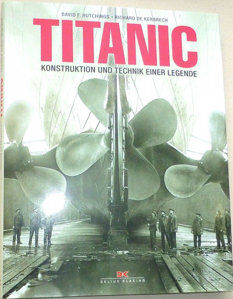 TITANIC Konstruktion Technik einer Legende Hutchings Kerbrech Delius Klasing å *