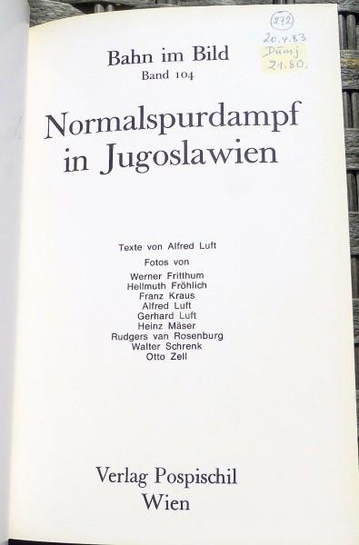 Normalspurdampf in Jugoslawien Bahn im Bild 104 Pospischil Luft HN4 å *