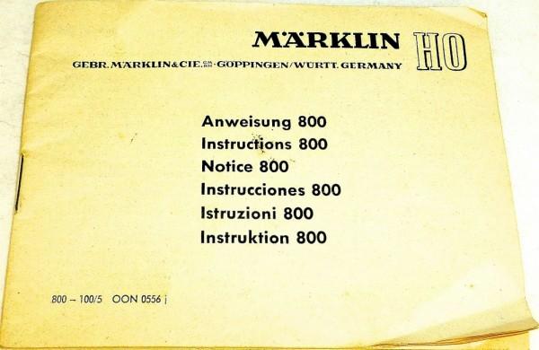 Instruktion 800 Anweisung 800 - 100/5 OON 0556 j Märklin å *