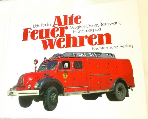 Alte Feuerwehren Magirus Deutz Borgward Hanomag Paulitz Bechtermünz Verlag å