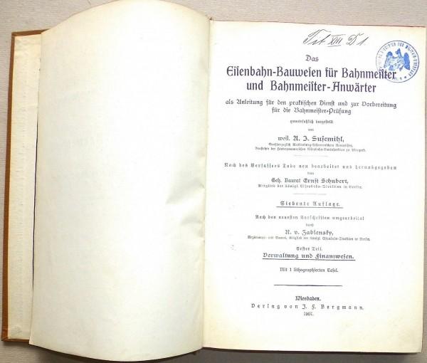 Eisenbahn Bauwesen Bahnmeister Prüfung A J Susemihl 7.Auflage å *