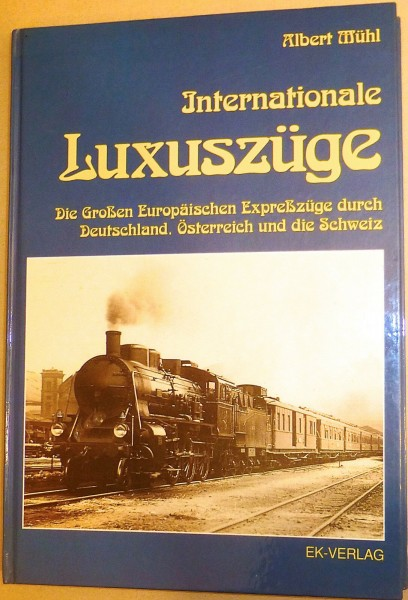 Internationale Luxuszüge Albert Mühl EK-Verlag å *