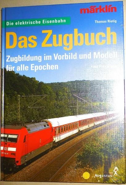 Das Zugbuch Die elektrische Eisenbahn Thomas Riesig Augustus Märklin 07466 µ *