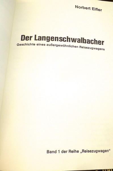 Der Langenschwalbacher Geschichte außergewöhnlichen Reisezugwagens Eifler å *