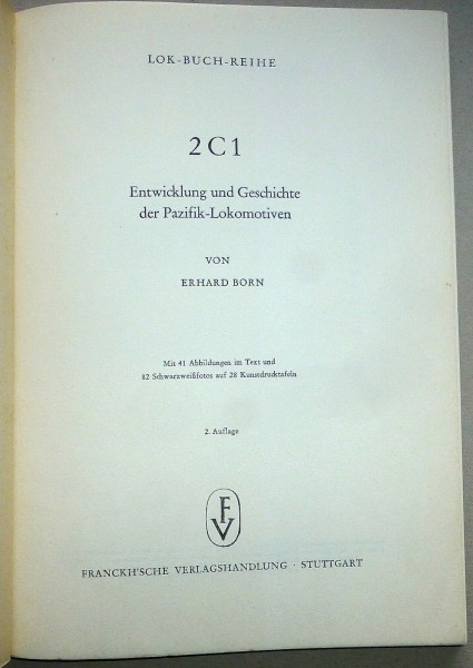 2C1 Entwicklung und Geschichte der Pazifik Lokomotiven E Born Franckh KE2 å *