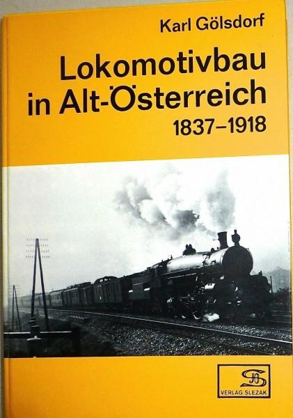 Lokomotivbau in Alt-Österreich 1837-1918 Karl Gölsdorf Verlag Slezak KE2 å *