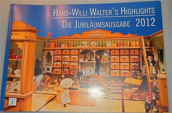 Hans Willi Walters Highlights Die Jubiläumsausgabe 2012 Katalog å