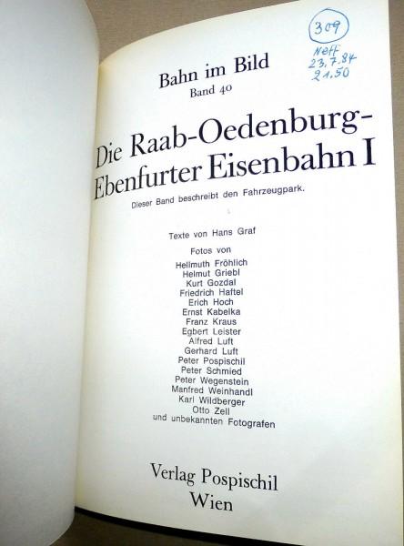 Die Raab Oedenburg Ebenfurter Eisenbahn I Bahn im Bild 40 Pospischil Wien å *