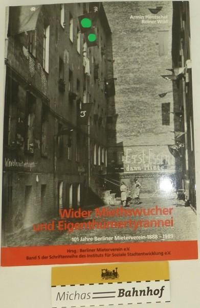 Wider Mietwucher und Eigentümertyrannei 101 J Berliner Mieterverein 1888-1989 å *