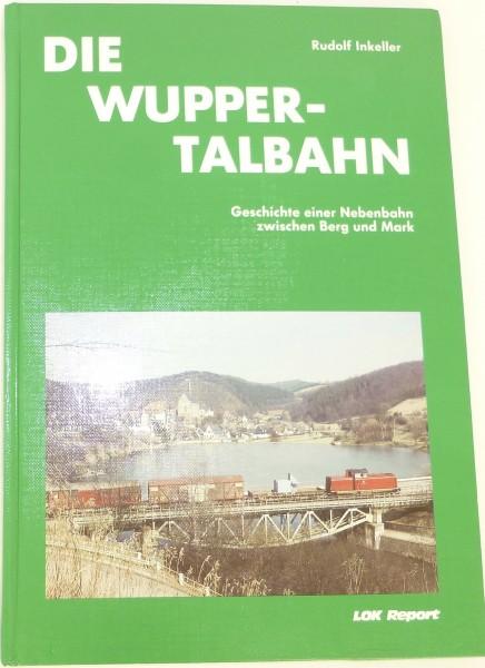 Die Wuppertalbahn Rudolf Inkeller Lok Report å *