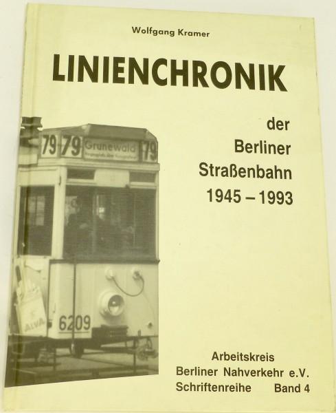 LINIENCHRONIK 1945-1993 Berliner Straßenbahn Kramer AK Nahverkehr Band 4 å *