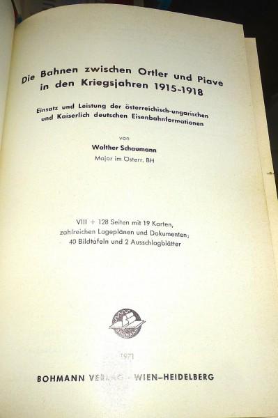 Die Bahnen zwischen Oraler und Piave 1915-1918 Walther Schaumann Bohmann å *