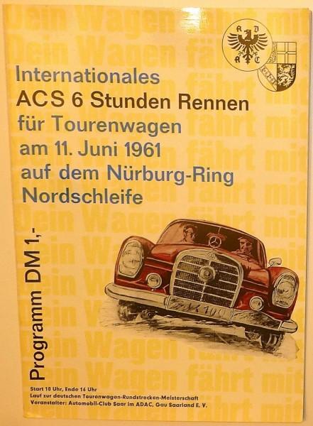 11. JUNI 1961 Internationales ACS 6 Stunden Rennen Tourenwagen Nürburg Ring å *