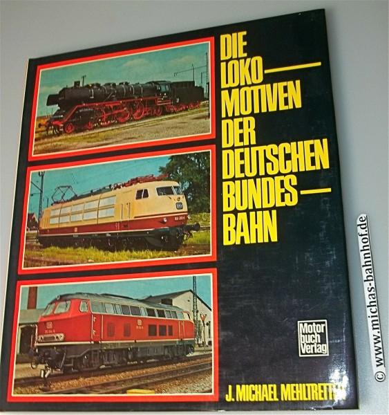 Die Lokomotiven der Deutschen Bundesbahn Motor Buch Verlag å