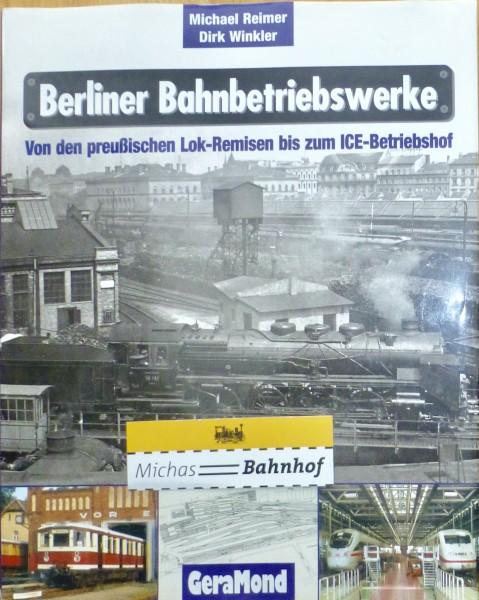 Berliner Bahnbetriebswerke Reimer Winkler GeraMond Buch å *