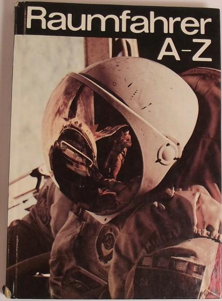 Raumfahrer von A bis Z von Peter Stache Militärverlag der DDR 1988 256 S å
