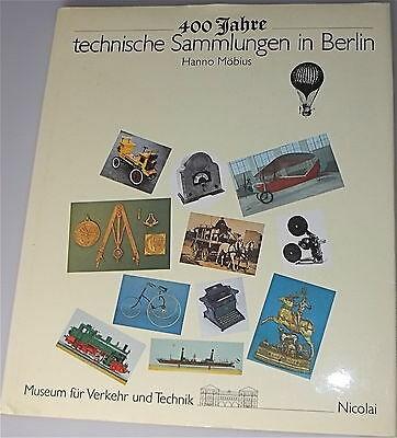 Vierhundert Jahre technische Sammlungen Berlin å