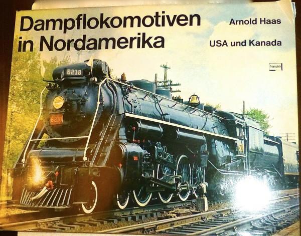 Dampflokomotiven in Nordamerika USA KANADA Arnold Haas Franckh å *
