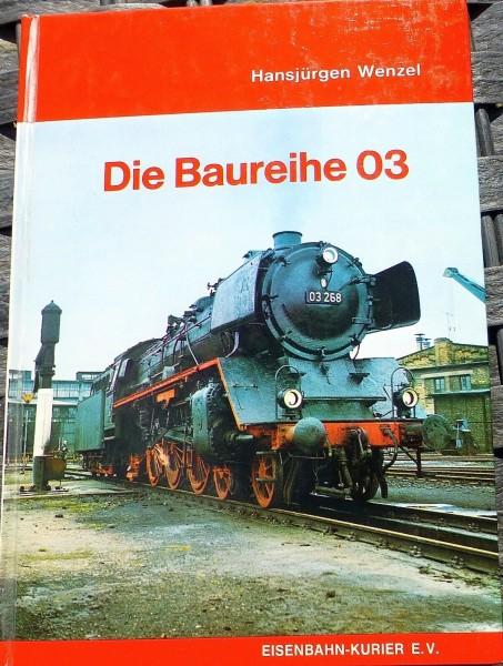 Die Baureihe 03 Hansjürgen Wenzel Eisenbahn Kurier HN4 å *