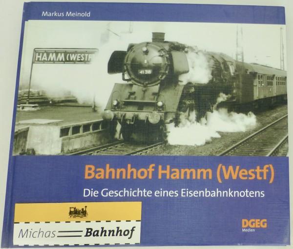 Bahnhof Hamm (Westf) Geschichte Eisenbahnknoten Markus Meinold DGEG HC4 å *
