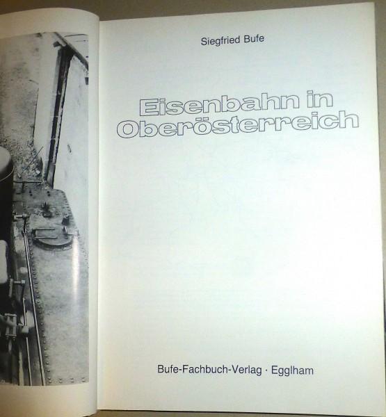 Eisenbahn in Oberösterreich Siegfried Bufe Fachbuch Verlag å *
