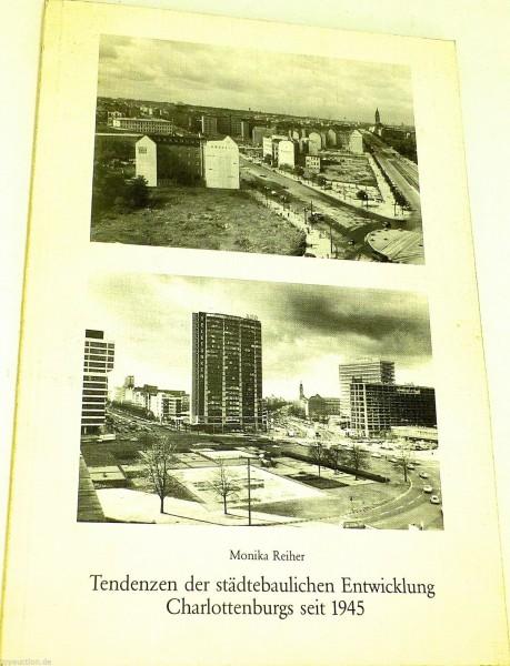 Tendenzen der städtebaulichen Entwicklung Charlottenburgs seit 1945 Reiher å