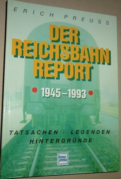 Der Reichsbahn Report 1945 - 1993 Erich Preuss Transpress å √