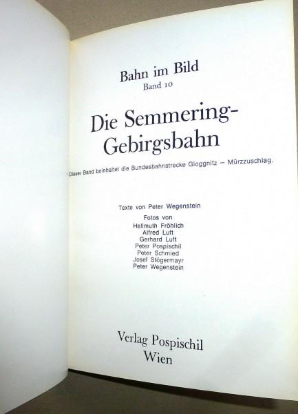 Die Semmering Gebirgsbahn Bahn im Bild 10 Verlag Pospischil Wien å √