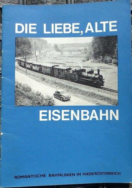 Die Liebe, alte Eisenbahn Romantische Bahnlinien in Niederösterreich HN2 å *