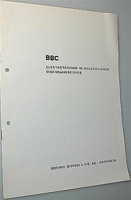 BBC Elektrotechnik im neuzeitlichen Eisenbahnbetrieb