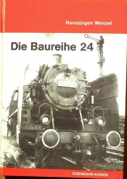 Die Baureihe 24 Hansjürgen Wenzel Eisenbahn Kurier Hi3 å√