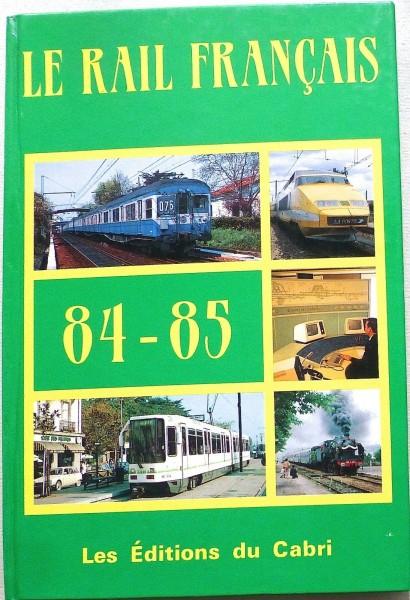 Le Rail Francais 84 - 85 Les Éditions du Cabri å *