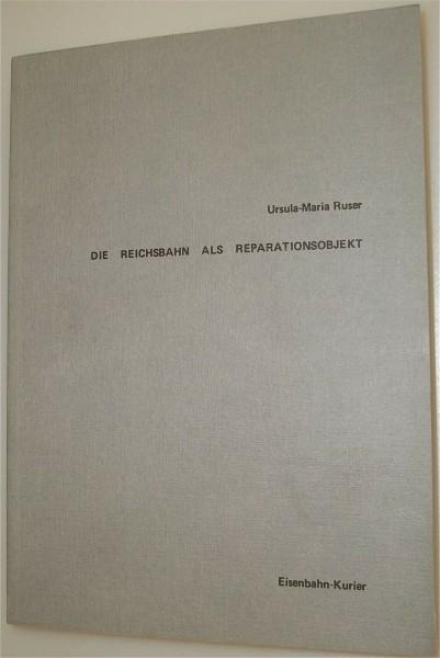 Die Reichsbahn als Reparationsobjekt Ursula Maria Ruser Eisenbahn Kurier 409S å
