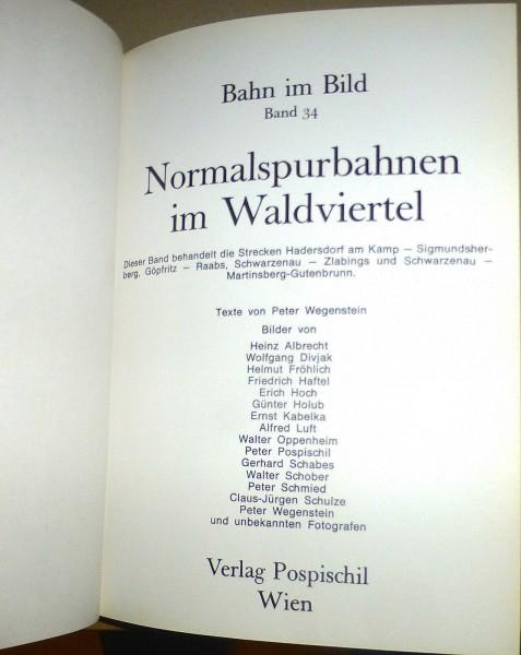 Normalspurbahnen im Waldviertel Bahn im Bild 34 Verlag Pospischil Wien å √