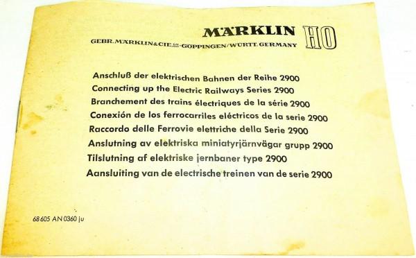 Märklin Anschluß der elektrischen Bahnen 2900 Anleitung 68 605 AN 0360 ju å