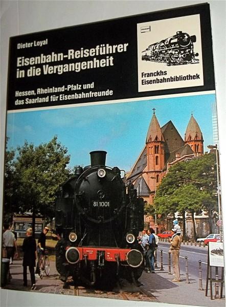 Eisenbahn-Reiseführer in die Vergangenheit Dieter Loyal Franckh å√