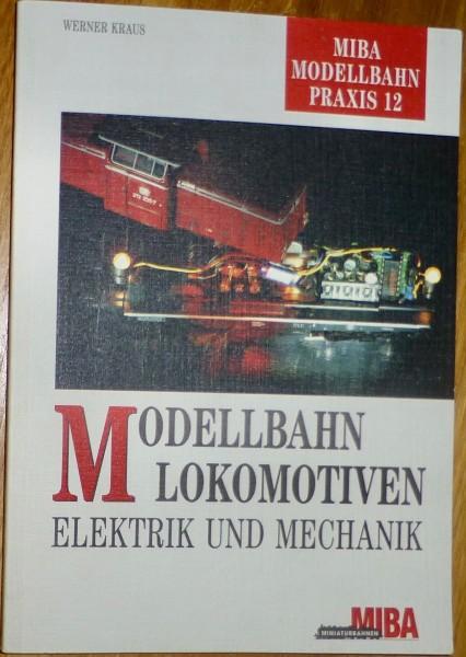 Modellbahn Lokomotiven Elektrik Mechanik Werner Kraus MIBA Modellbahn Praxis 12 å